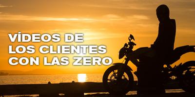 Videos de los clientes con las Zero